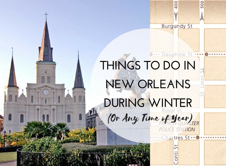 Things to do in new orleans during winter or any time of for Must do things in new orleans